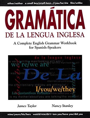 Gramatica De LA Lengua Inglesa: A Complete English Grammar Workbook for Spanish-Speakers