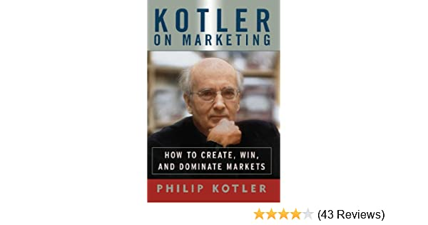 Amazon kotler on marketing how to create win and dominate amazon kotler on marketing how to create win and dominate markets ebook philip kotler kindle store fandeluxe Choice Image