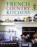 img - for French Country Kitchens: Authentic French Kitchen Design from Simple to Spectacular book / textbook / text book