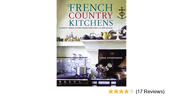 French Country Kitchens: Authentic French Kitchen Design ...