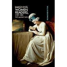 Imagining Women Readers, 1789-1820: Well-regulated minds
