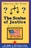 America the Great : The Scales of Justice Will Prevail, Bobby G. McAllister, 0788020110