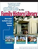 Your Guide to the Family History Library, Paula Stuart Warren and James W. Warren, 1558705783