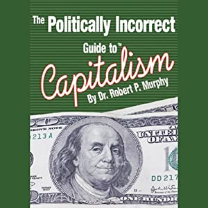 The Politically Incorrect Guide to Capitalism Hörbuch