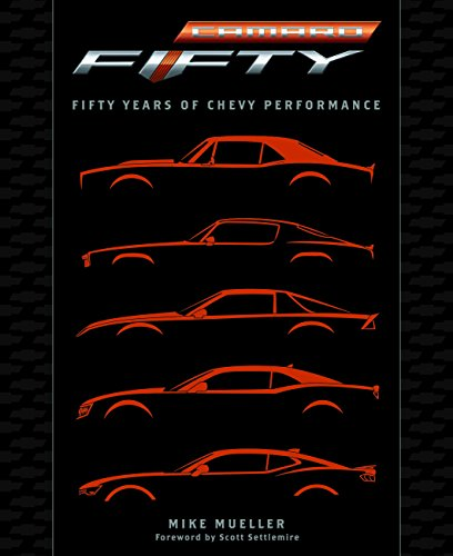 - Camaro: Fifty Years of Chevy Performance