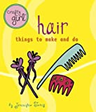 Crafty Girl: Hair, Jennifer Traig, 0811840336