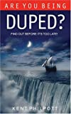 Are You Being Duped, Kent Philpott, 0852345577