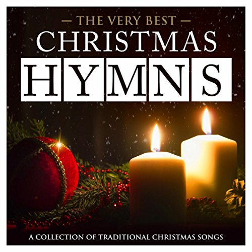 Christmas Hymns - The Very Best - A Collection of Traditional Christmas Songs (Deluxe Hymns Version) (Songs Choir Christmas For Traditional)