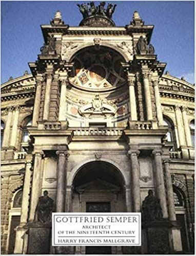 Download Gottfried Semper: Architect of the Nineteenth Century PDF, azw (Kindle), ePub, doc, mobi