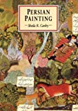 Persian Painting, Sheila R. Canby, 1566565731
