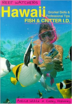 Book Reef Watchers Hawaii: Reef Fish and Critter I.D. : Snorkel Skills & Professional Tips