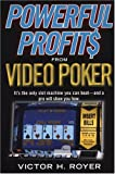 Powerful Profits from Video Poker, Victor H. Royer and Victor Royer, 0818406631