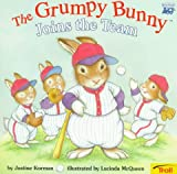 The Grumpy Bunny Joins the Team, Justine Fontes, 0816745439