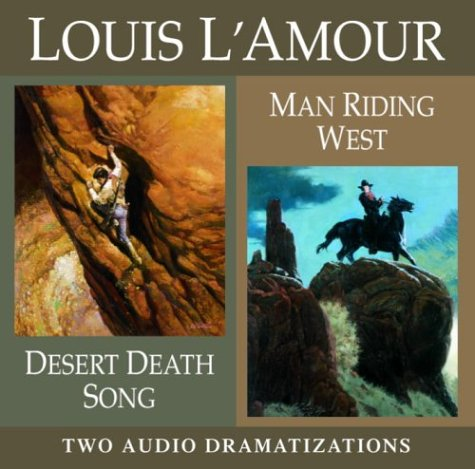 Desert Death Song / Man Riding West (Louis L'Amour) by Brand: Random House Audio