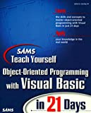 Sams Teach Yourself OOP with Visual Basic in 21 Days, John D. Conley, 0672312999