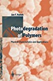 Photodegradation of Polymers: Physical Characteristics and Applications
