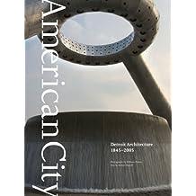 American City: Detroit Architecture, 1845-2005