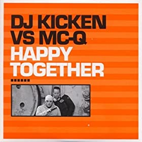 DJ Kicken vs. MC-Q - Happy Together