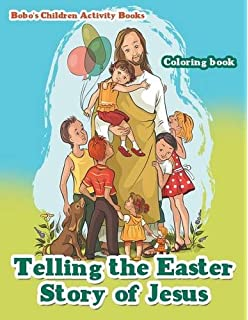 Telling The Easter Story Of Jesus Coloring Book