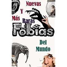 Nuevas y Más Raras Fobias del Mundo (Un Futuro Diferente nº 123) (Spanish Edition)
