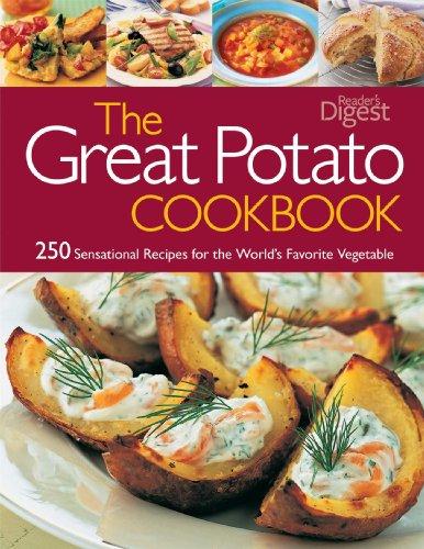 The Great Potato Cookbook: 250 Sensational Recipes for the World's Favorite Vegetable (Potato Soup Great)