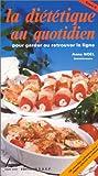 La diététique au quotidien, pour garder ou retrouver la ligne, tome 2 : 130 recettes culinaires pour le régime pauvre en calories