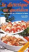 LA DIETETIQUE AU QUOTIDIEN POUR GARDER OU RETROUVER LA LIGNE. : Tome 2 par Noël