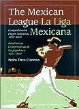 The Mexican League / La Liga Mexicana: Comprehensive Player Statistics, 1937-2001 bilingual edition / Estadísticas Comprensivas de los Jugadores, 1937-2001 edicion bilingue (Spanish Edition)