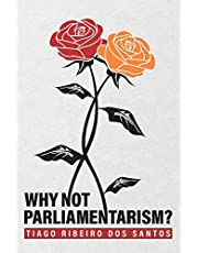 Why not parliamentarism?