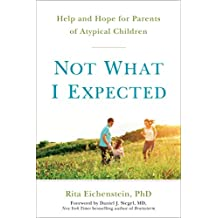 Not What I Expected: Help and Hope for Parents of Atypical Children
