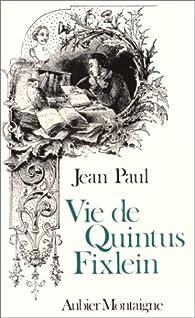 Vie de Fixlein, régent de Cinquième par Jean Paul