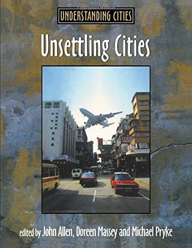 Unsettling Cities (Understanding Cities)