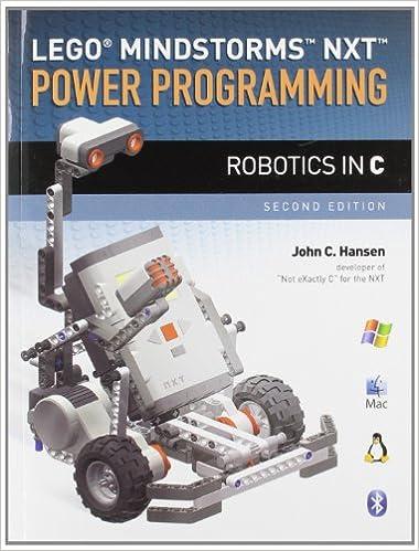 LEGO® MindstormsTM NXTTM Power Programming: Robotics in C
