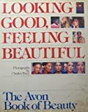 Looking Good, Feeling Beautiful, Avon Products, Inc Staff, 0671252240