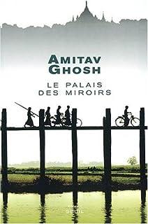 Le palais des miroirs : roman, Ghosh, Amitav