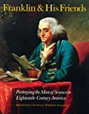 Franklin and His Friends : Portraying the Man of Science in Eighteenth-Century America, Fortune, Brandon B. and Warner, Deborah J., 0812217012