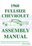 1960 CHEVROLET FULL SIZE CAR FACTORY ASSEMBLY INSTRUCTION MANUAL. - INCLUDES: 1960 Chevrolet Biscayne, Bel Air, Brookwood, El Camion, Impala, Kingwood, Convertible and Wagon. 60 CHEVY