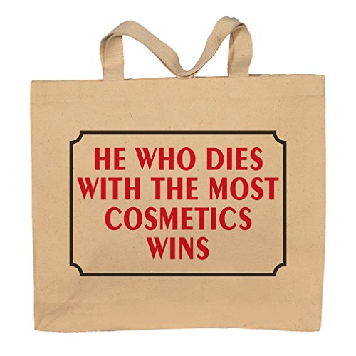 She Who Dies With The Most Cosmetics Wins Totebag Bag by T-ShirtFrenzy