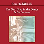 The Next Step in the Dance | Tim Gautreaux