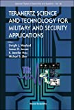 Terahertz Science and Technology for Military and Security Applications, Dwight L. Woolard, 9812771794