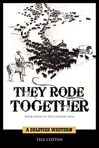 They Rode Together (The Landon Saga Book 7) by [Cotten, Tell]