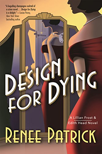Design for Dying: A Lillian Frost & Edith Head Novel (Best Hollywood Costume Ideas)