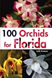 img - for 100 Orchids for Florida book / textbook / text book
