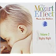 The Mozart Effec: Music for Babies Vol. 2 Nighty Night