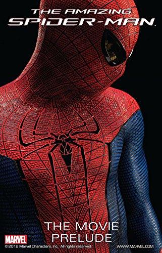 Amazing Spider Man The Movie Prelude Amazing Spider Man Movie