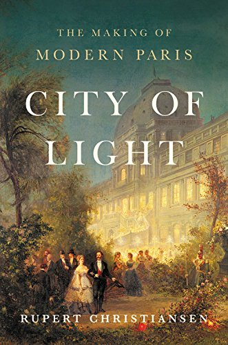 Book Cover: City of Light: The Making of Modern Paris