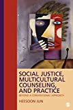 Social Justice, Multicultural Counseling, and Practice 1st Edition