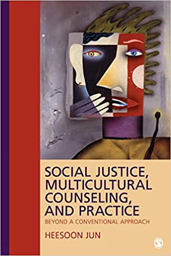 Social Justice, Multicultural Counseling, and Practice: Beyond a Conventional Approach, Jun, Heesoon