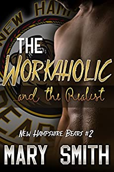 The Workaholic and the Realist (New Hampshire Bears Book 2) by [Smith, Mary]