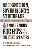 img - for Recognition, Sovereignty Struggles, and Indigenous Rights in the United States: A Sourcebook book / textbook / text book